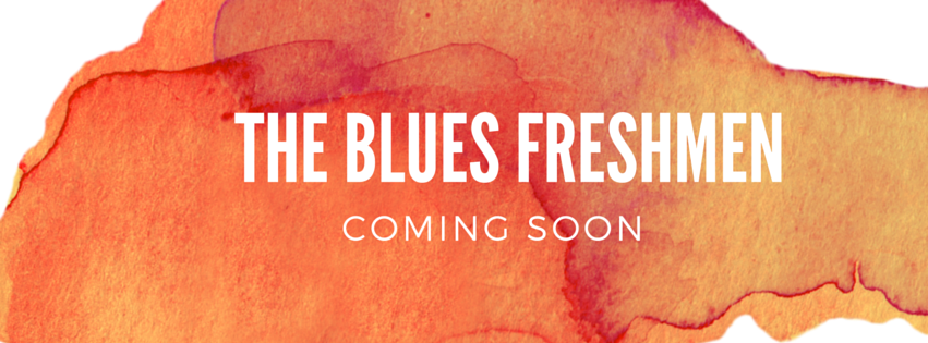 Blues Freshmen Coming Soon