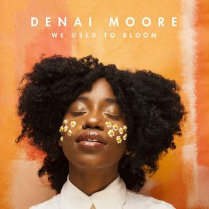 Denai Moore - We Used to Bloom Cover Art best rnb albums 2017
